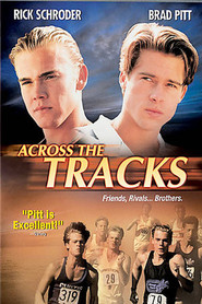 Across the Tracks movie in Brad Pitt filmography.