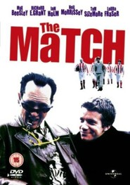 The Match movie in James Cosmo filmography.