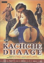 Kachche Dhaage movie in Sadashiv Amrapurkar filmography.