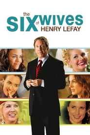 The Six Wives of Henry Lefay movie in Elisha Cuthbert filmography.