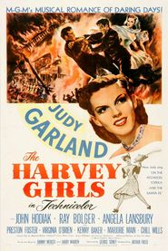 The Harvey Girls movie in Judy Garland filmography.