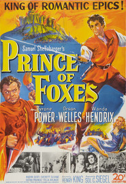 Prince of Foxes is the best movie in Orson Welles filmography.