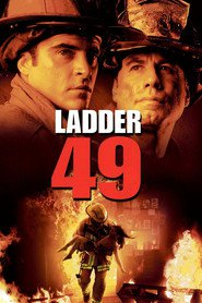 Ladder 49 movie in Joaquin Phoenix filmography.