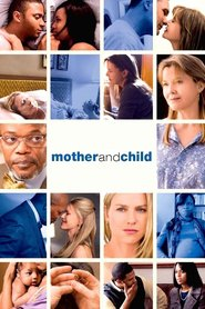 Mother and Child is the best movie in Naomi Watts filmography.