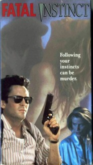 Fatal Instinct movie in Michael Madsen filmography.