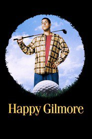 Happy Gilmore movie in Adam Sandler filmography.