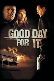 Good Day for It is the best movie in Mika Boorem filmography.