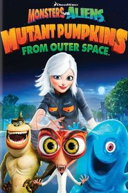 Monsters vs Aliens: Mutant Pumpkins from Outer Space movie in Seth Rogen filmography.