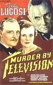 Murder by Television is the best movie in Charles Hill Mailes filmography.