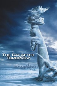 The Day After Tomorrow movie in Jake Gyllenhaal filmography.