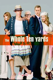 The Whole Ten Yards movie in Bruce Willis filmography.