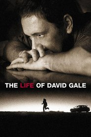 The Life of David Gale movie in Kevin Spacey filmography.