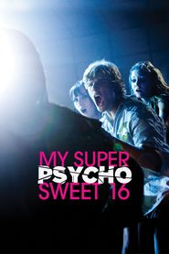 My Super Psycho Sweet 16 is the best movie in Kristof Vogt filmography.