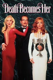 Death Becomes Her movie in Bruce Willis filmography.