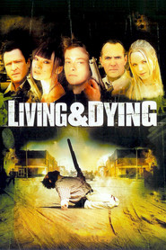 Living & Dying movie in Michael Madsen filmography.