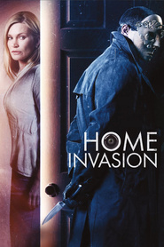 Home Invasion is the best movie in William Dickinson filmography.