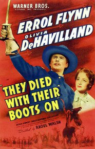 They Died with Their Boots On movie in Anthony Quinn filmography.