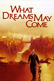 What Dreams May Come movie in Max von Sydow filmography.