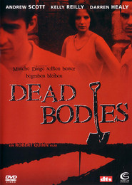Dead Bodies is the best movie in Gerard McSorley filmography.