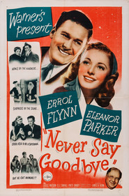 Never Say Goodbye movie in Errol Flynn filmography.