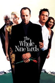 The Whole Nine Yards movie in Bruce Willis filmography.