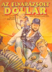 Az elvarazsolt dollar is the best movie in Istvan Bujtor filmography.