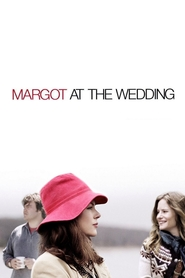 Margot at the Wedding movie in Nicole Kidman filmography.