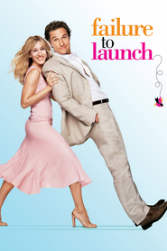Failure to Launch movie in Sarah Jessica Parker filmography.