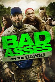 Bad Asses on the Bayou movie in Danny Trejo filmography.