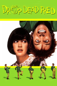 Drop Dead Fred movie in Carrie Fisher filmography.
