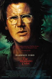 The Mosquito Coast movie in Harrison Ford filmography.