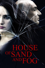 House of Sand and Fog movie in Ben Kingsley filmography.