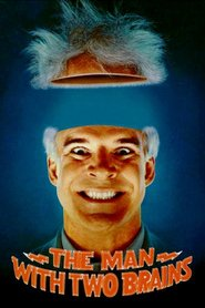 The Man with Two Brains movie in Steve Martin filmography.