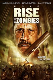 Rise of the Zombies movie in Danny Trejo filmography.