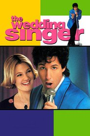 The Wedding Singer movie in Adam Sandler filmography.