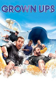 Grown Ups movie in Adam Sandler filmography.