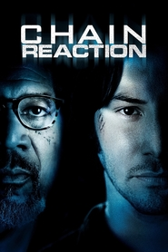 Chain Reaction movie in Keanu Reeves filmography.