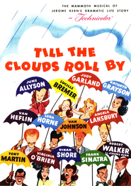 Till the Clouds Roll By movie in Judy Garland filmography.