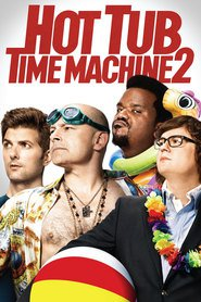 Hot Tub Time Machine 2 movie in Rob Corddry filmography.