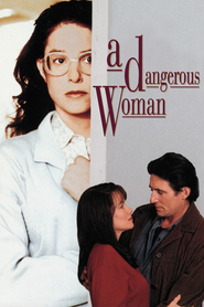 A Dangerous Woman movie in Barbara Hershey filmography.