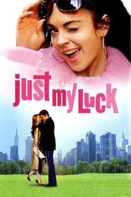 Just My Luck movie in Chris Pine filmography.