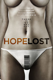 Hope Lost movie in Michael Madsen filmography.