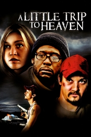 A Little Trip to Heaven movie in Jeremy Renner filmography.