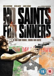 No Saints for Sinners movie in James Cosmo filmography.