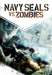 Navy SEALs vs. Zombies movie in Massimo Dobrovic filmography.