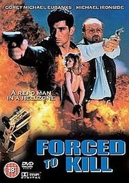 Forced to Kill movie in Michael Ironside filmography.