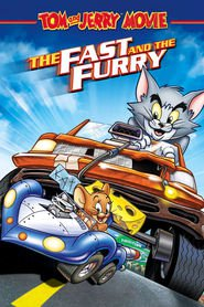 Tom and Jerry: The Fast and the Furry movie in Tom Kenny filmography.