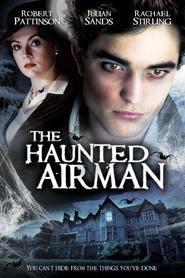 The Haunted Airman movie in Robert Pattinson filmography.