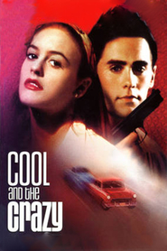 Cool and the Crazy is the best movie in Jared Leto filmography.