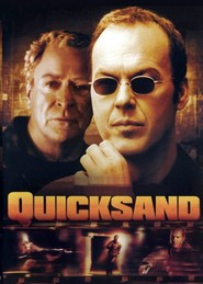 Quicksand movie in Michael Caine filmography.